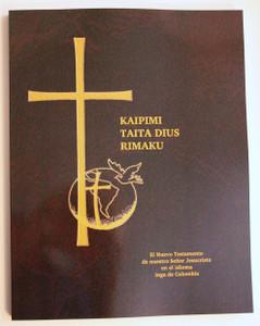 Kaipimi Taita Dius Rimaku / New Testament in Inga, a language of Colombia