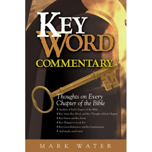 Key Word Commentary: Thoughts on Every Chapter of the Bible [Hardcover]
