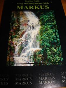 The Gospel of Mark in Malay Language / Berita Baik Yang DiSampaikan Oleh MARK...