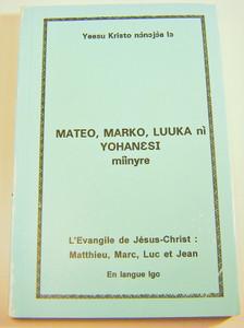 Gospels in Igo Langauge / Yeesu Kristo nonojoa lo MATEO, MARKO, LUUKA ni YOHANESI miinyre