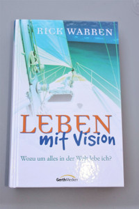 German Purpose-driven Life: What on Earth Am I Here For / Rick Warren / Leben Mit Vision