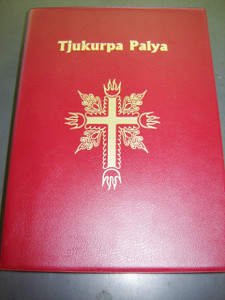 Aborigines Bible: Tjukurpa Palya / Nganmanyitja munu Malatja / The Bible in Pitjantjatjara, Central Australia