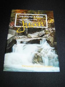 The Gospel of John in Pampango language / Ing Mayap a Balita tungkul kang Jesu