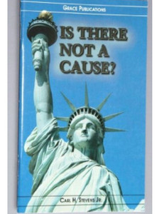 IS THERE NOT A CAUSE? - Bible Doctrine Booklet [Paperback]