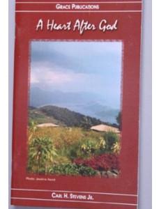 A Heart After God - Bible Doctrine Booklet [Paperback] by Carl H. Stevens Jr.