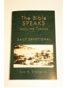 The Bible Speaks From the Throne - Daily Devotional by Pastor Carl H. Stevens