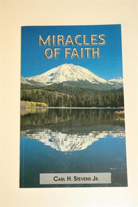 Miracles of Faith [Paperback] by Carl H. Stevens Jr.