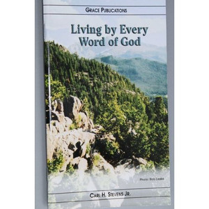 Living by Every Word of God - Bible Doctrine Booklet [Paperback]
