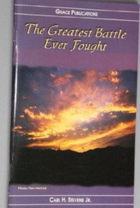The Greatest Battle Ever Fought - Bible Doctrine Booklet [Paperback]