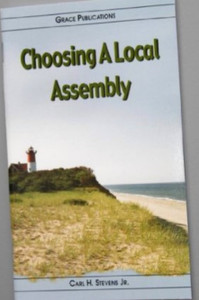 Choosing A Local Assembly - Bible Doctrine Booklet [Paperback]