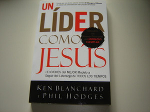 Lead Like Jesus: Lessons from the Greatest Leadership Role Model of All Time - SPANISH