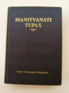 Chiquitano New Testament (Besiro / Tarapecosi) / Nuevo Testamento Chiquitano / Santa Cruiz, Bolivia