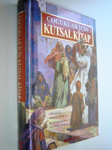 Turkish Children's Bible full color / Cocuklar icin Kutsal Kitap / Anlatan: Anne de Graaf
