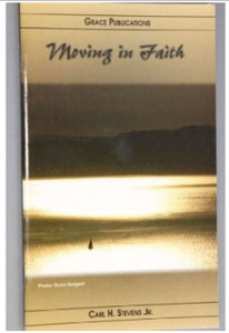 moving in Faith - Bible Doctrine Booklet [Paperback] by Carl H. Stevens Jr.