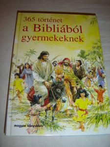 Hungarian Children's Bible / 365 Bible Stories for Children / 365 tortenet a Bibliabol gyerekeknek