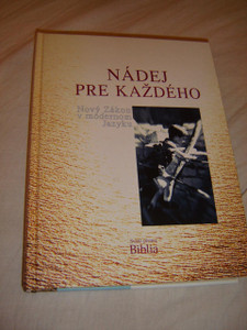 The New Testament in contemporary Slovak Language with Introductions to each book / Nadej Pre Kazdeho