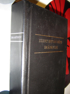Hungarian Catholic Prayerbook  / Imakonyv Szent Istvan Nepe Imadkozik from 1991