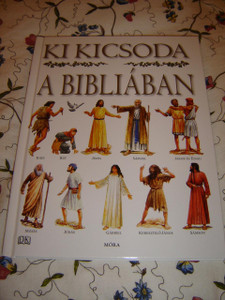 Who's Who in the Bible HUNGARIAN Edition for Children / Ki Kicsoda a Bibliaban / By Dr.Stephen Motyer