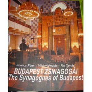The Synagogues of Budapest / Budapest Zsinagogai - 160 pages / Full color