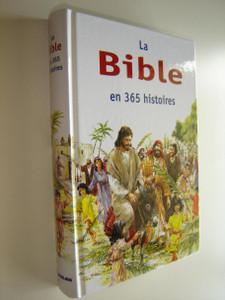 French Children's Bible / The Children's Bible in 365 Stories French Edition / La Bible en 365 Histories