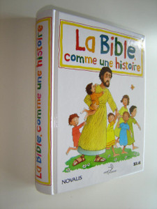 French Children's Bible - Reader Story / La Bible, Comme une Histoire / Illustrations dy Leon Baxter / This Bible is full of stories what children can read alone