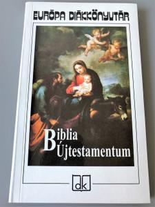Hungarian New Testament / Selections from the Vizsoly Edition Bible / Karoli Gaspar Translation / Biblia Ujtestamentum / Valogatas a Vizsolyi Bibliabol / Biblia: Újtestamentum Válogatás a Vizsolyi Bibliából