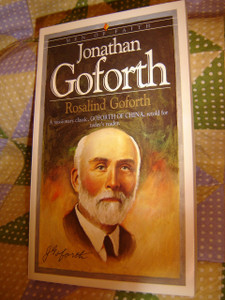 Jonathan Goforth / Men of Faith series / A missionary classic, GOFORTH OF CHINA, retold for today's reader / Rosalind Goforth