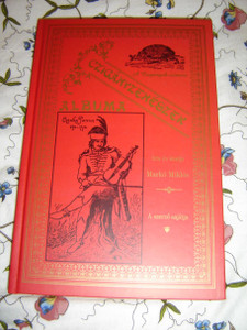 Book of Gypsy Musicians / Hungarian album by Marko Miklos / Biographies, Portraits, Orchestral Pictures / Ciganyzeneszek albuma / Originally printed in 1896 and this is a 2006 REPRINT / Czinka Panna