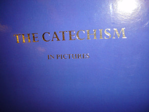 The Catechism in PICTURES / 68 beautiful illustrations presents a synthesis of the truths