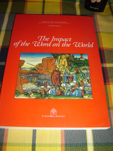 The Impact of the Word on the World / THE BIBLE from Print to Computer (1450-2000)