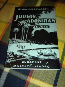 The Life of Adoniram Judson in Hungarian Language / Judson Adoniram Elete