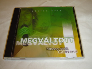 Megváltott - Hillsong Dalok Magyarul / Hungarian Christan Worship CD