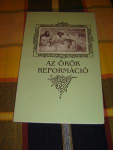 Hungarian Language Book on the Reformation / Az orok Reformacio / Ecclesia Semper Reformari Debeti