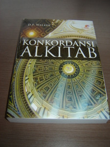 Concordance for the Indonesian Bible / Konkordansi Alkitab - D. F. Walker
