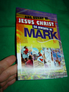 Gospel of Mark in Tagalog Filipino Language for Teenagers / Ang Buhay ni Jesus Christ sa Kwento ni Mark