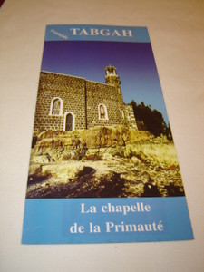 Tabgha La Chapelle De La Primaute / Pamphlet in French about The Place of the Sermon of the Mount