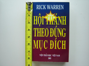 Hoi Thánh Theo Dúng Muc Dích - Purpose Driven Church in Vietnamese Language / Rick Warren