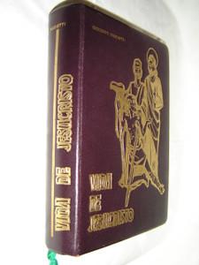 Luxury Edition The Life of Jesus Christ in Spanish / Vida de Jesucristo con Intruduccion Critica e Ilustaciones