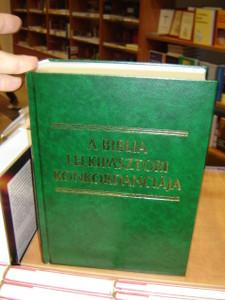 A Magyar Biblia Lelkipasztori Konkordanciaja / Hungarian Pastors Bible Concordance