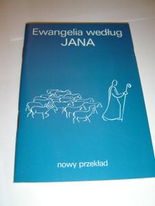 The Gospel of John in Polish - Follow the Shepherd / Ewangelia wedlug Jana - Nowy Przeklad