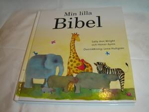 Swedish Children's Bible for Ages 3-6 / Min Lilla Bibel / by Sally Ann Wright, Lena Hultgren