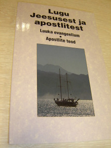 Estonian Gospel of Luke and Acts with Photographs / IBS / Lugu Jeesusest ja Apostlitest / Luuka Evangeelium