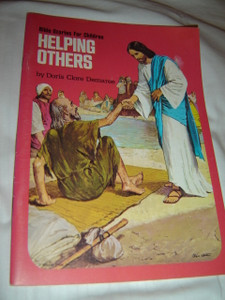 Bible Stories for Children / Helping Others by Doris Clore Demaree / Illustrations by Clive Uptton