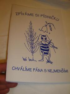 Czech Language Christian Children's Songbook / Zpíváme si písnicku - Chválíme Pána s nejmeními