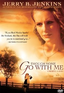 Though None Go with Me DVD (2006) / Based on the novel by Jerry B. Jenkins / Missionary Inspirational Movie
