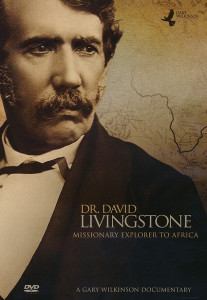 Dr. David Livingstone: Missionary Explorer to Africa DVD (2012) A Gary Wilkinson Documentary / Missionary Inspirational Movie