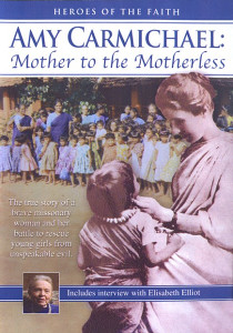 Amy Carmichael: Mother to the Motherless DVD (2011) / Heroes of the Faith / Includes interview with Elisabeth Elliot