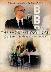 The Shortest Way Home: C.S. Lewis & Mere Christianity (2014) DVD A Re-Introduction to an Apologetic Classic