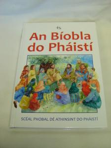 The Lion Children's Bible in Irish Language / An Biobla do Phaisti - Sceal Phobal De Athinsint do Phaisti
