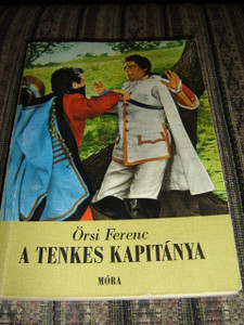 A Tenkes Kapitanya - Ifjusagi regeny a szerzo azonos cimu televizios filmjebol (Harmadik Kiadas)